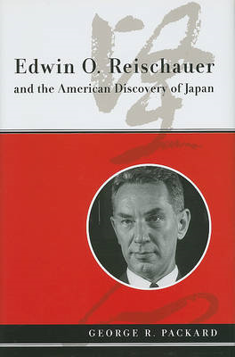 Edwin O. Reischauer and the American Discovery of Japan (BOK)