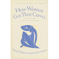 How Women Got Their Curves and Other Just-So Stories: Evolutionary Enigmas (BOK)