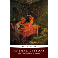 Animal Lessons: How They Teach Us to be Human (BOK)