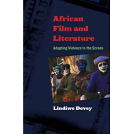 African Film and Literature: Adapting Violence to the Screen (BOK)
