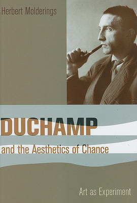 Duchamp and the Aesthetics of Chance (BOK)