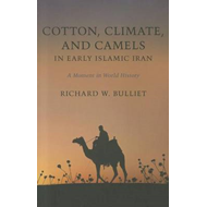 Cotton, Climate, and Camels in Early Islamic Iran (BOK)