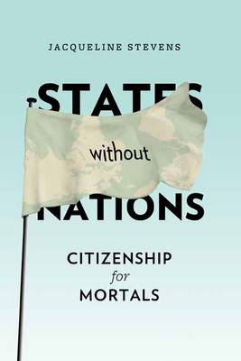 States without Nations: Citizenship for Mortals (BOK)
