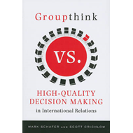 Groupthink Versus High-Quality Decision Making in Internatio (BOK)