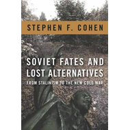 Soviet Fates and Lost Alternatives: From Stalinism to the New Cold War (BOK)