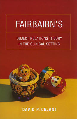 Fairbairn's Object Relations Theory in the Clinical Setting (BOK)