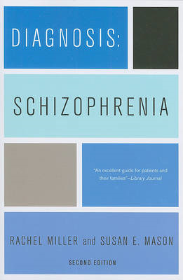 Diagnosis: Schizophrenia: A Comprehensive Resource for Consumers, Families, and Helping Professional (BOK)