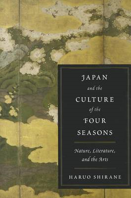 Japan and the Culture of the Four Seasons (BOK)