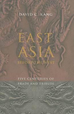 East Asia Before the West: Five Centuries of Trade and Tribute (BOK)