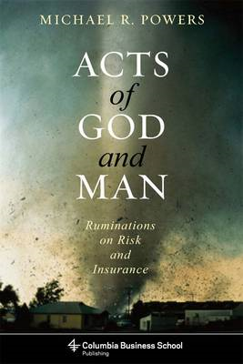 Acts of God and Man: Ruminations on Risk and Insurance (BOK)