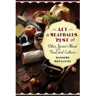 Let the Meatballs Rest: And Other Stories About Food and Culture (BOK)