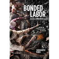 Bonded Labor: Tackling the System of Slavery in South Asia (BOK)
