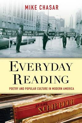 Everyday Reading: Poetry and Popular Culture in Modern America (BOK)