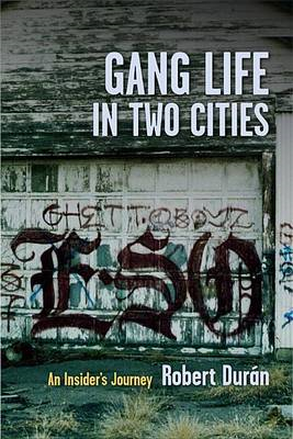 Gang Life in Two Cities: An Insider's Journey (BOK)
