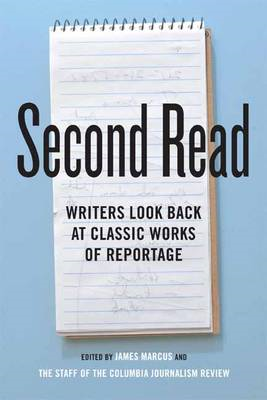 Second Read: Writers Look Back at Classic Works of Reportage (BOK)