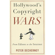 Hollywood's Copyright Wars (BOK)