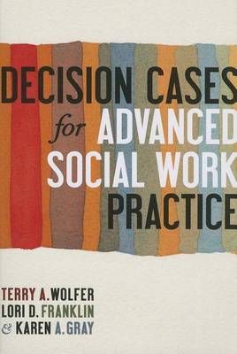 Decision Cases for Advanced Social Work Practice (BOK)