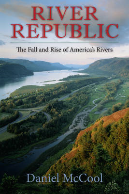River Republic: The Fall and Rise of America's Rivers (BOK)