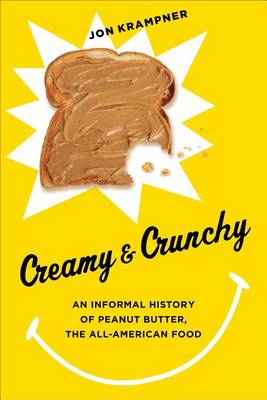 Creamy and Crunchy: An Informal History of Peanut Butter, the All-American Food (BOK)