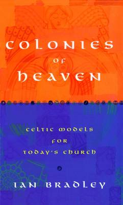 Colonies of Heaven: Celtic Models for Today's Church (BOK)