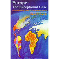 Europe: The Exceptional Case - Parameters of Faith in the Modern World (BOK)