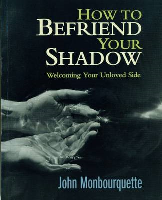 How to Befriend Your Shadow (BOK)