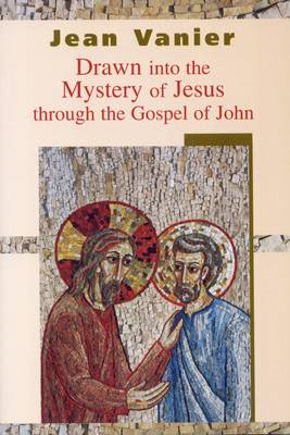 Drawn into the Mystery of Jesus Through the Gospel of John (BOK)