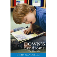 Down's Syndrome: The Biography (BOK)