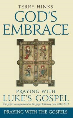God's Embrace: Praying with Luke's Gospel (BOK)