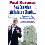 So a Comedian Walks into a Church: Confessions of a Kneel-down Stand-up (BOK)