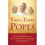 Tales of Three Popes: True Stories from the Lives of Francis, John Paul II and John XXIII (BOK)