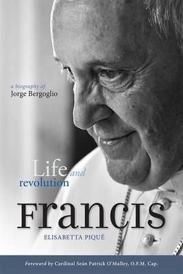 Pope Francis: Life and Revolution (BOK)