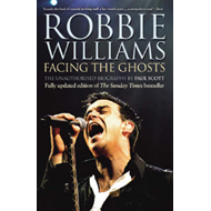 Robbie Williams: Facing the Ghosts: The Unauthorised Biography (BOK)