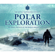 Polar Exploration: The Royal Geographical Society (BOK)