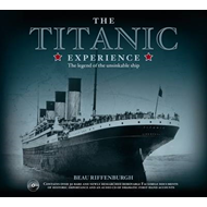 The Titanic Experience: The Legend of the Unsinkable Ship (BOK)