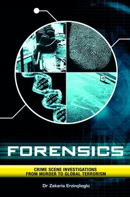 Forensics: Crime Scene Investigations from Murder to Global Terrorism (BOK)