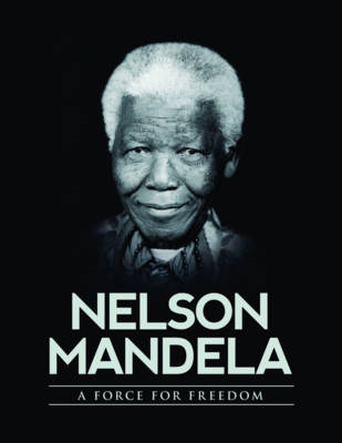 Nelson Mandela: A Force for Freedom (BOK)