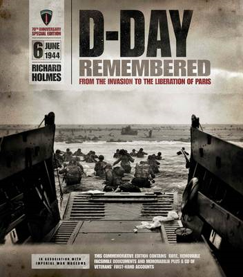 D-Day Remembered: From the Invasion to the Liberation of Paris (BOK)