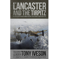 Lancaster and the Tirpitz (BOK)