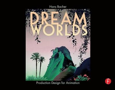 Dream Worlds: Production Design for Animation (BOK)