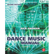 Dance Music Manual: Tools. Toys and Techniques (BOK)