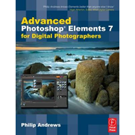 Advanced Photoshop Elements 7 for Digital Photographers (BOK)