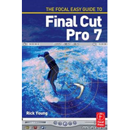 The Focal Easy Guide to Final Cut Pro 7 (BOK)