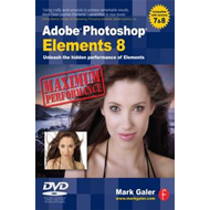 Adobe Photoshop Elements 8: Maximum Performance: Unleash the Hidden Performance of Elements (BOK)