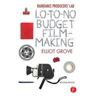 Raindance Producers' Lab Lo-to-No Budget Filmmaking (BOK)