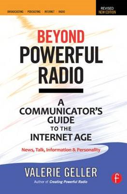 Beyond Powerful Radio: A Communicator's Guide to the Internet Age-News, Talk, Information & Personal (BOK)