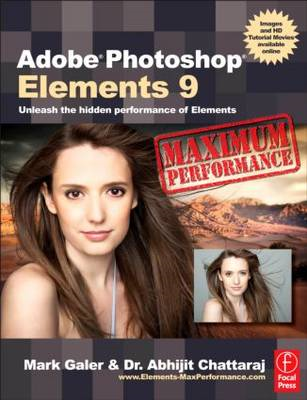 Adobe Photoshop Elements 9: Maximum Performance: Unleash the Hidden Performance of Elements (BOK)