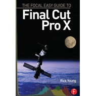 The Focal Easy Guide to Final Cut Pro X (BOK)