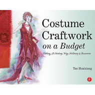 Costume Craftwork on a Budget: Clothing, 3-D Makeup, Wigs, Millinery and Accessories (BOK)