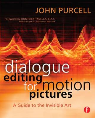 Dialogue Editing for Motion Pictures: A Guide to the Invisible Art (BOK)